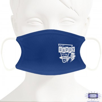 Just Happy To Be Here Face Mask - Personalizable