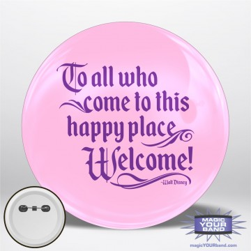 To All Who Come To This Happy Place (Pink) Personalizable Park Button