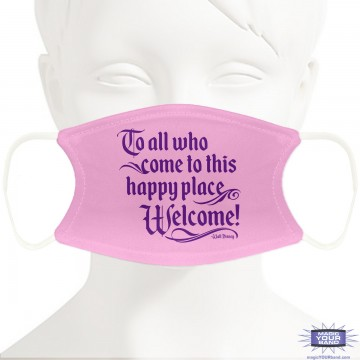 To All Who Come To This Happy Place (Pink) Face Mask - Personalizable